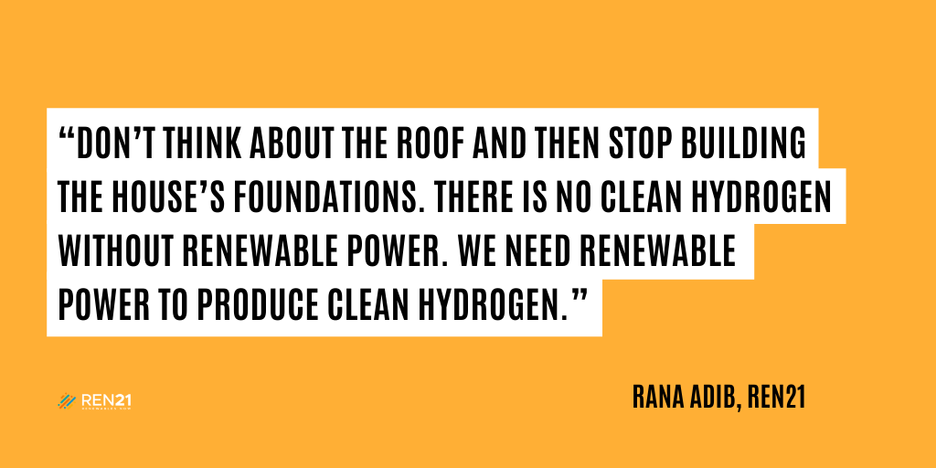 """Yellow Background with the following quote: """"Don't think about and plan the roof, and then stop building the house's foundations. There is no clean hydrogen without renewable power. We need renewable power to produce clean hydrogen."""""""